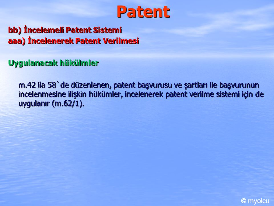 Patent bb) İncelemeli Patent Sistemi aaa) İncelenerek Patent Verilmesi