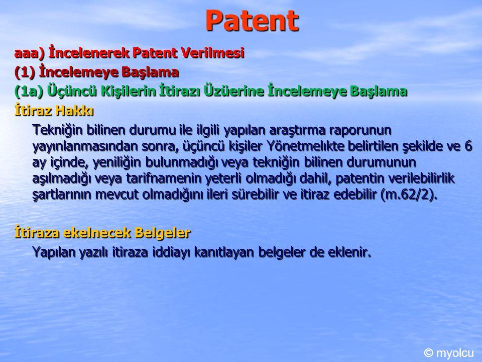 Patent aaa) İncelenerek Patent Verilmesi (1) İncelemeye Başlama