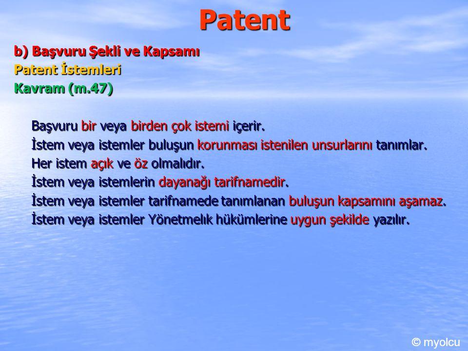 Patent b) Başvuru Şekli ve Kapsamı Patent İstemleri Kavram (m.47)