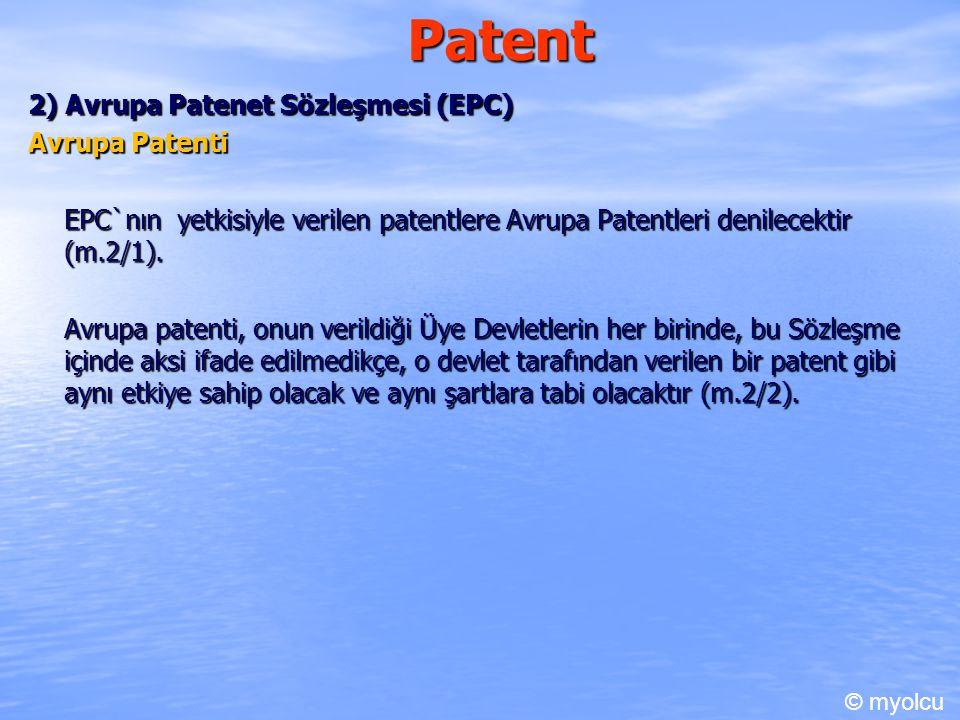 Patent 2) Avrupa Patenet Sözleşmesi (EPC) Avrupa Patenti