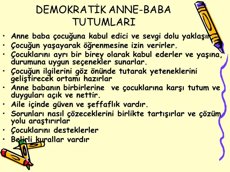 DEMOKRATİK ANNE-BABA TUTUMLARI