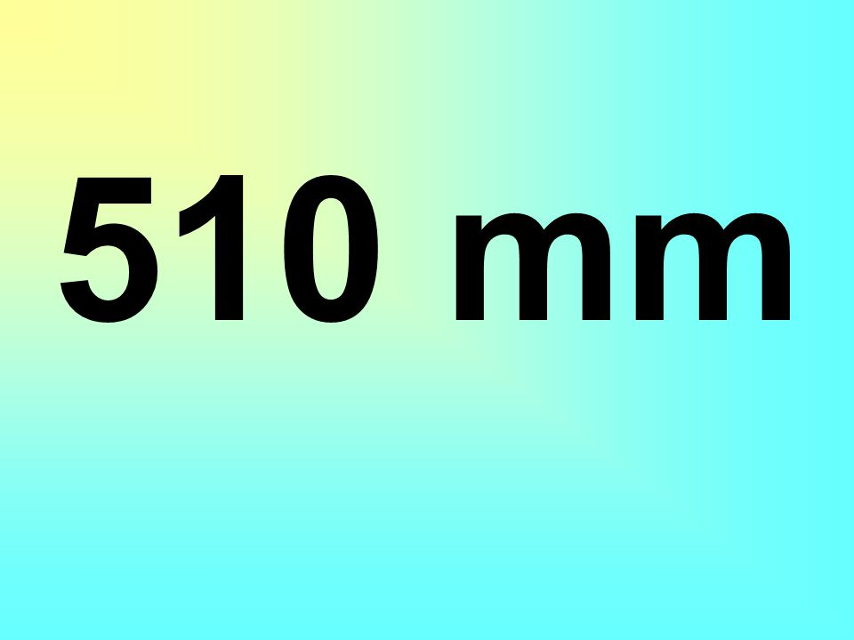 510 mm
