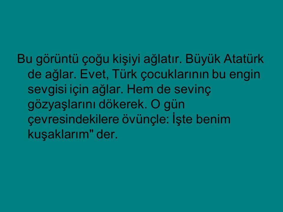 Bu görüntü çoğu kişiyi ağlatır. Büyük Atatürk de ağlar