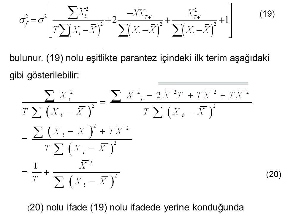 bulunur. (19) nolu eşitlikte parantez içindeki ilk terim aşağıdaki