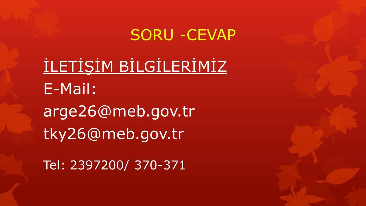 İLETİŞİM BİLGİLERİMİZ E-Mail: arge26@meb.gov.tr tky26@meb.gov.tr