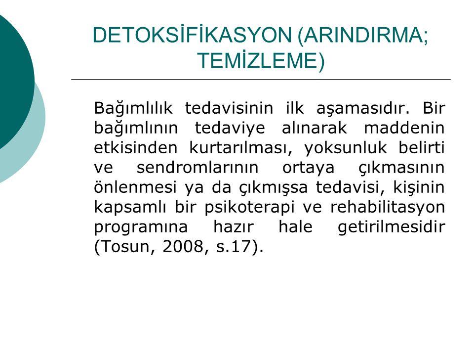 DETOKSİFİKASYON (ARINDIRMA; TEMİZLEME)