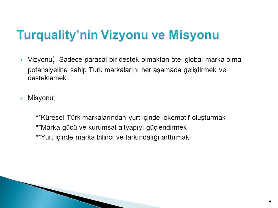 Turquality'nin Vizyonu ve Misyonu