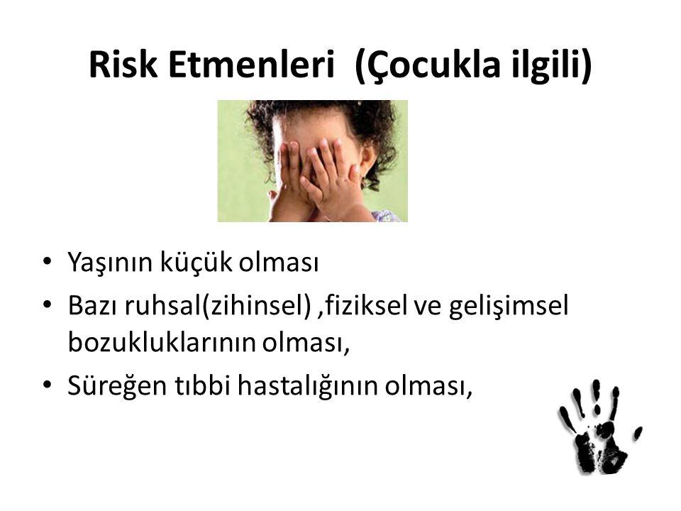 Risk Etmenleri (Çocukla ilgili)