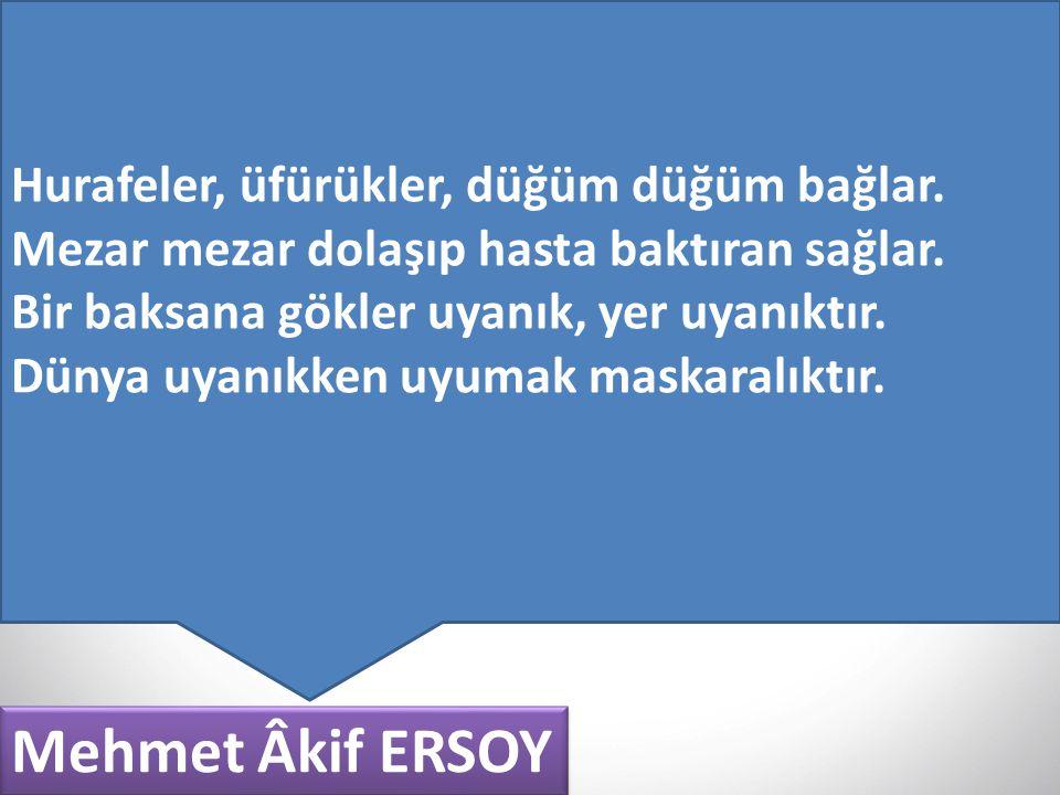 Mehmet Âkif ERSOY Hurafeler, üfürükler, düğüm düğüm bağlar.