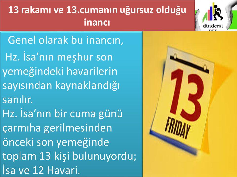 13 rakamı ve 13.cumanın uğursuz olduğu inancı