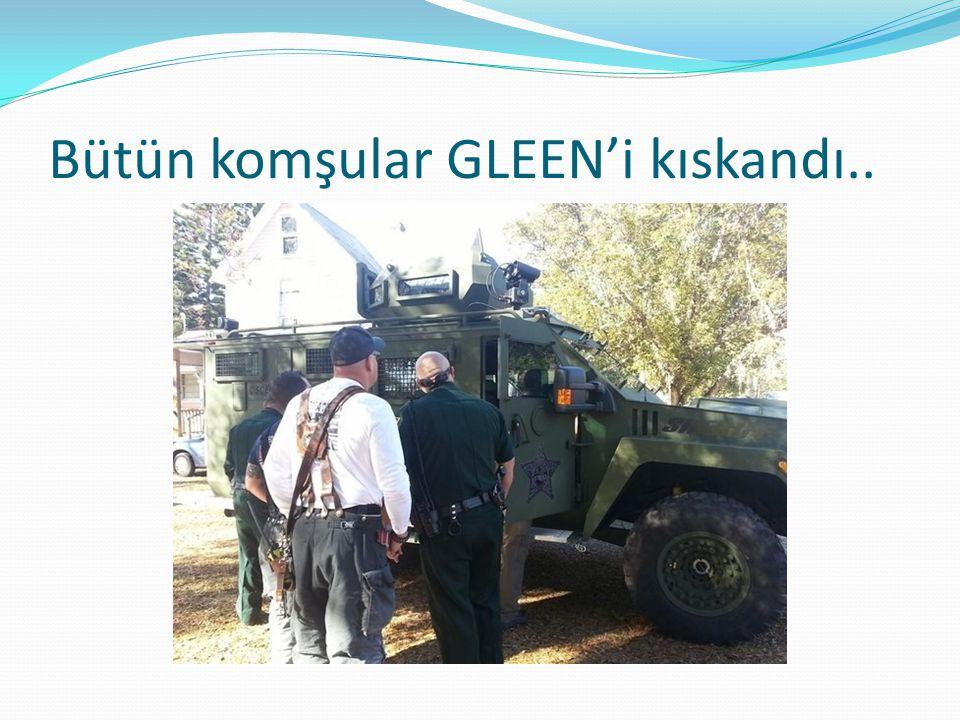 Bütün komşular GLEEN'i kıskandı..
