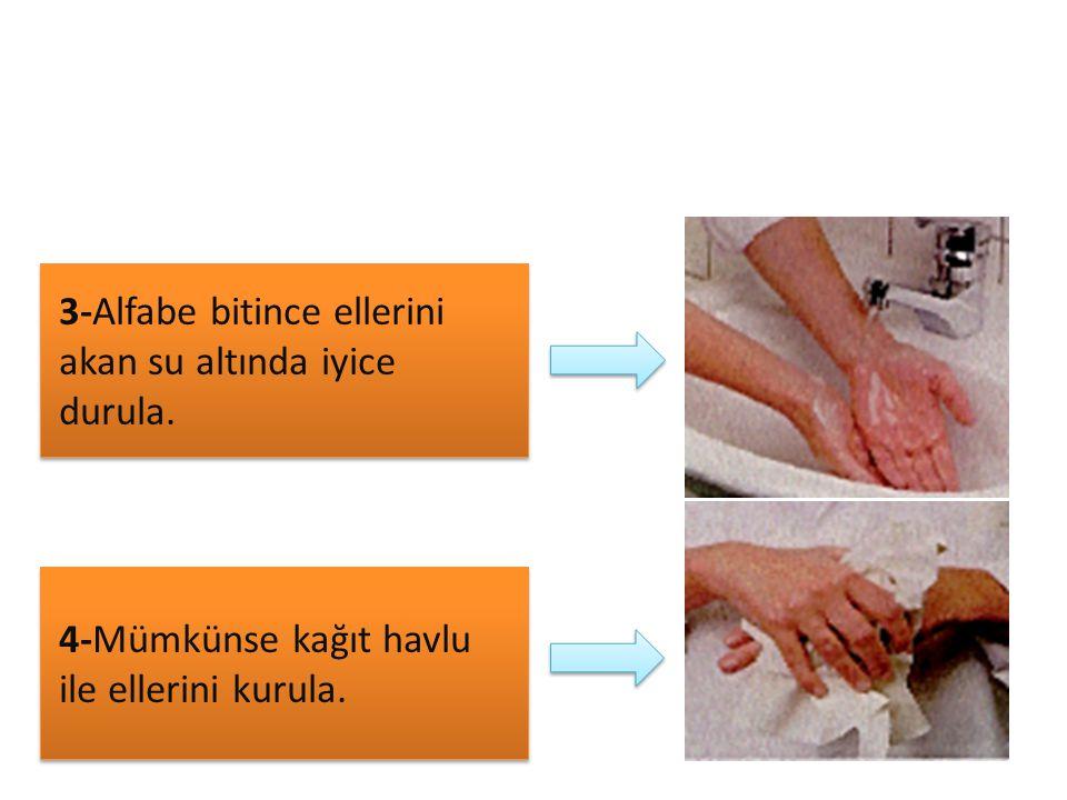 3-Alfabe bitince ellerini akan su altında iyice durula.