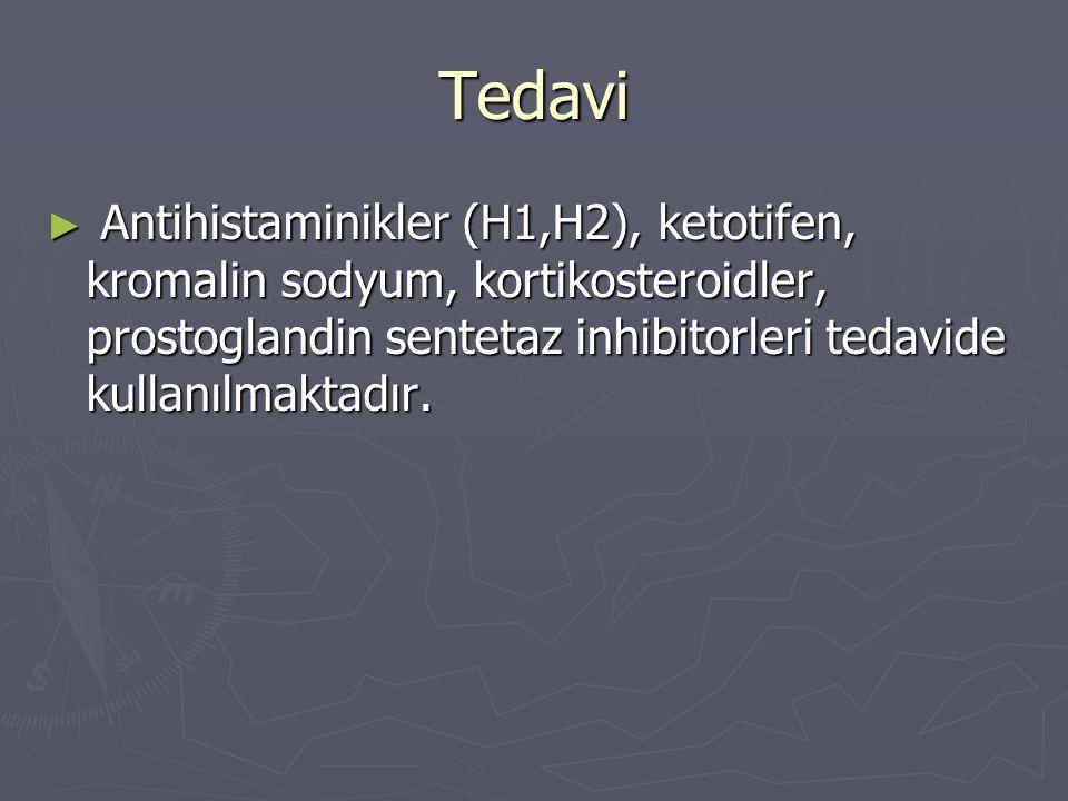 Tedavi Antihistaminikler (H1,H2), ketotifen, kromalin sodyum, kortikosteroidler, prostoglandin sentetaz inhibitorleri tedavide kullanılmaktadır.