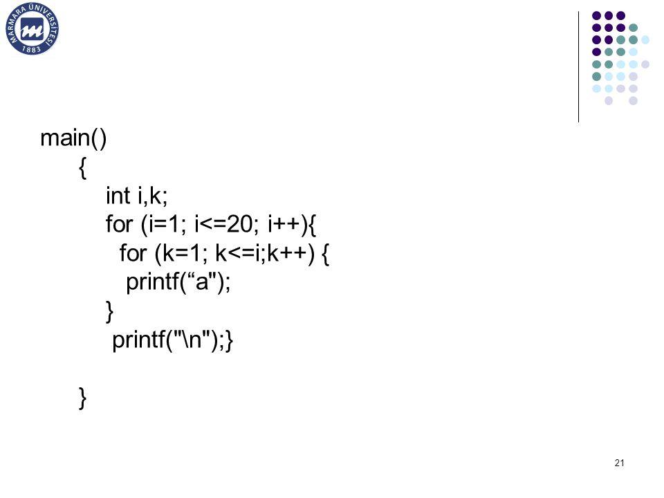 main() { int i,k; for (i=1; i<=20; i++){ for (k=1; k<=i;k++) { printf( a ); } printf( \n );}