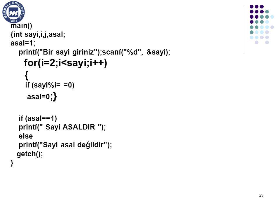 for(i=2;i<sayi;i++) {
