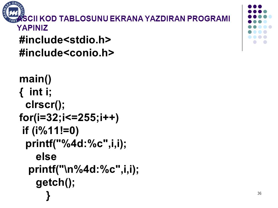 ASCII KOD TABLOSUNU EKRANA YAZDIRAN PROGRAMI YAPINIZ
