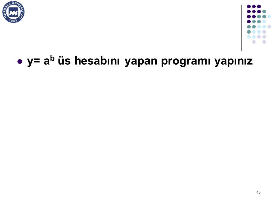 y= ab üs hesabını yapan programı yapınız