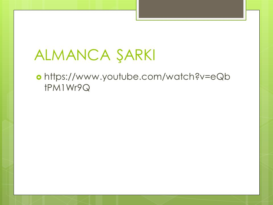ALMANCA ŞARKI https://www.youtube.com/watch v=eQbtPM1Wr9Q