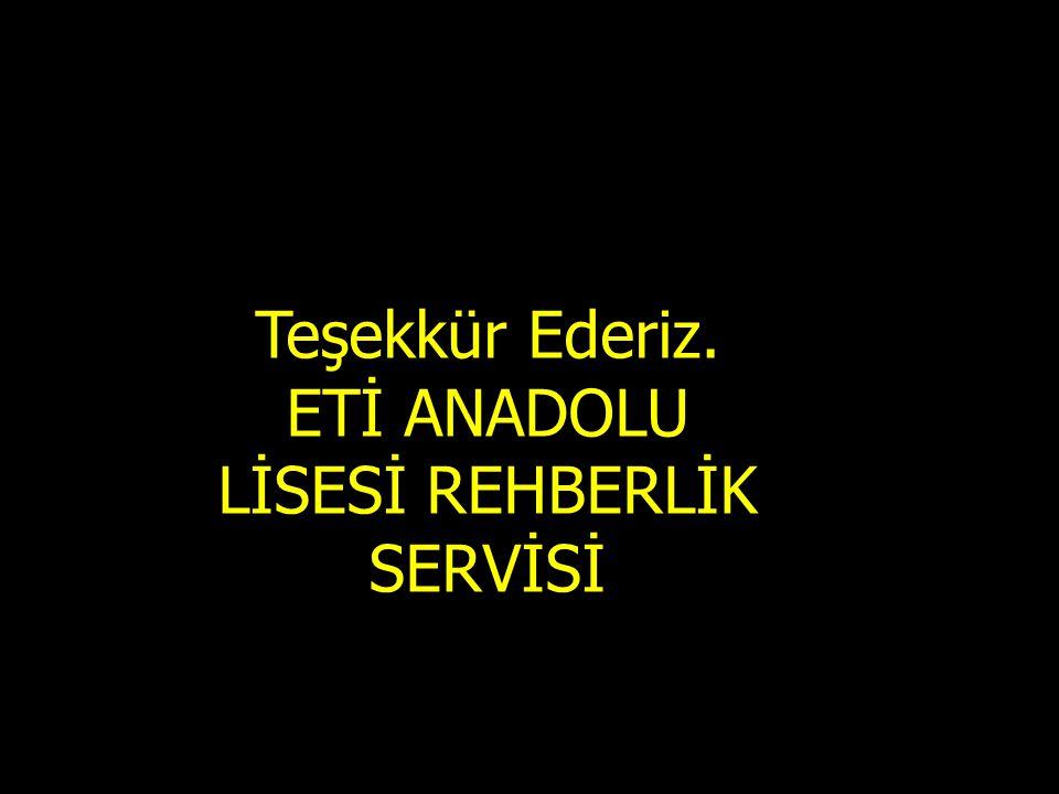 ETİ ANADOLU LİSESİ REHBERLİK SERVİSİ