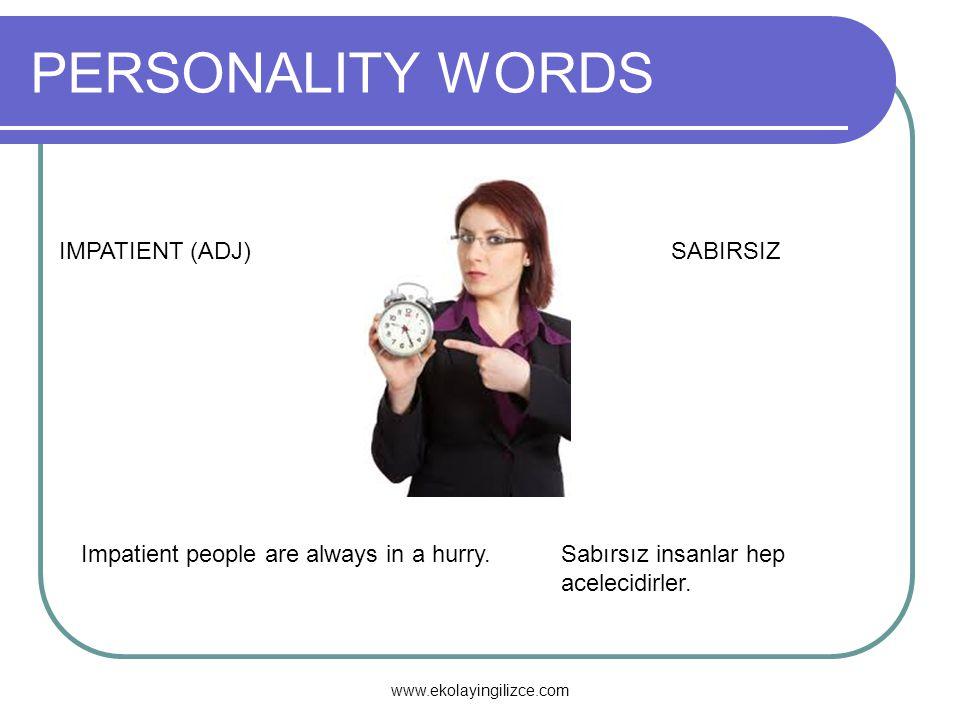 PERSONALITY WORDS IMPATIENT (ADJ) SABIRSIZ