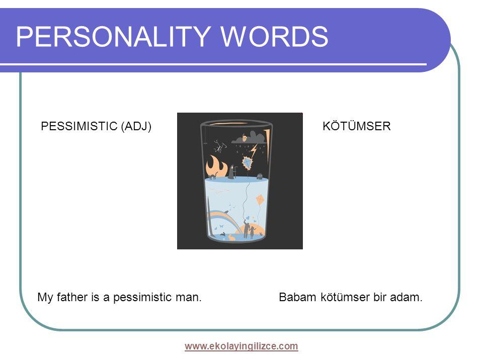 PERSONALITY WORDS PESSIMISTIC (ADJ) KÖTÜMSER