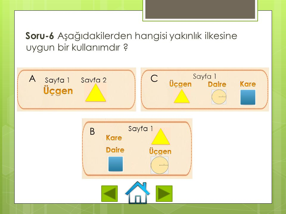Soru-6 Aşağıdakilerden hangisi yakınlık ilkesine uygun bir kullanımdır