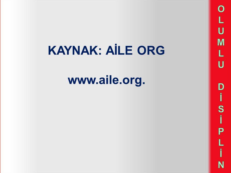 KAYNAK: AİLE ORG www.aile.org.