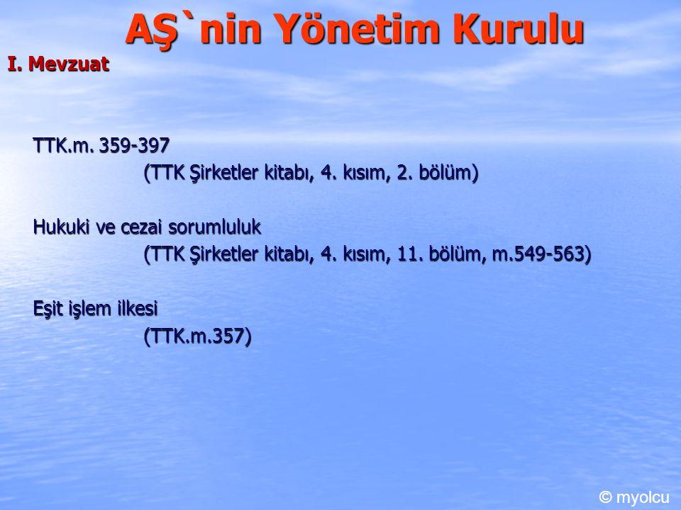 AŞ`nin Yönetim Kurulu I. Mevzuat TTK.m. 359-397