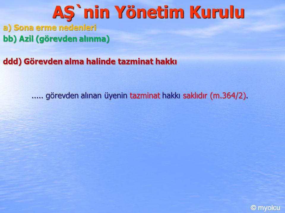 AŞ`nin Yönetim Kurulu a) Sona erme nedenleri