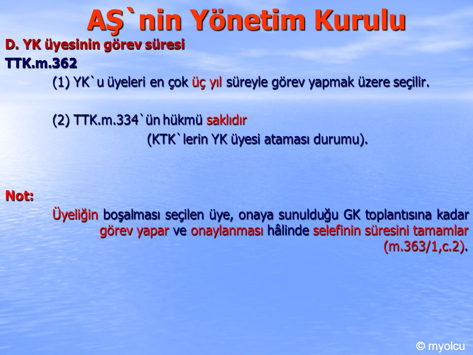 AŞ`nin Yönetim Kurulu D. YK üyesinin görev süresi TTK.m.362