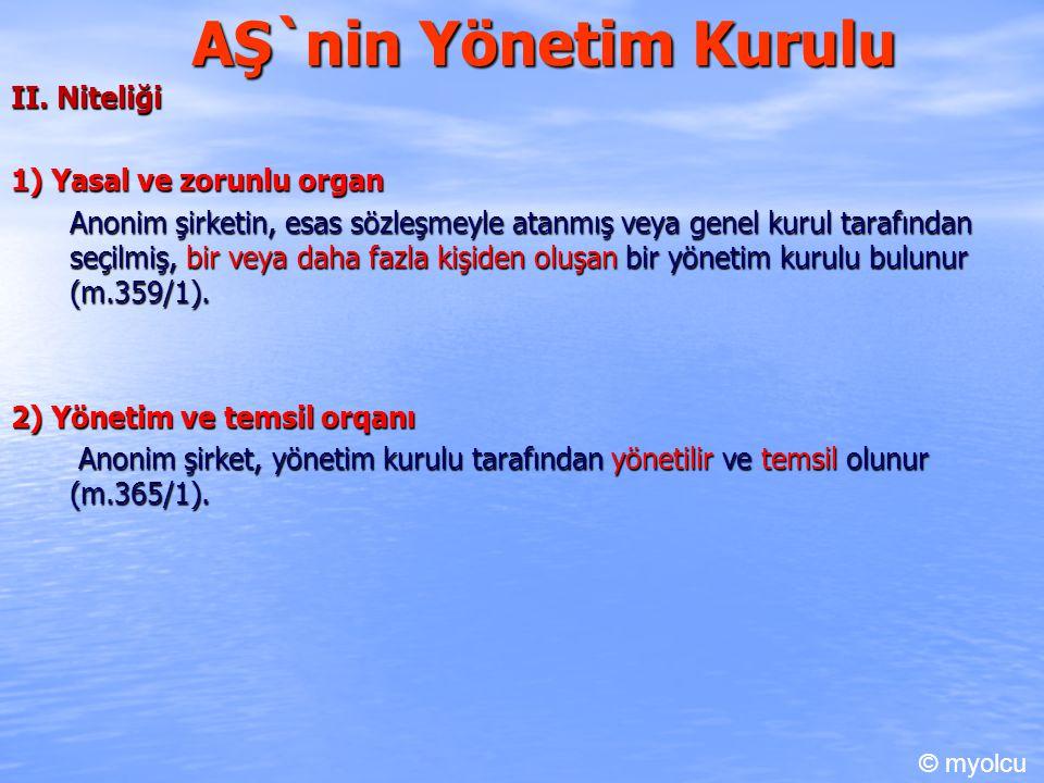AŞ`nin Yönetim Kurulu II. Niteliği 1) Yasal ve zorunlu organ
