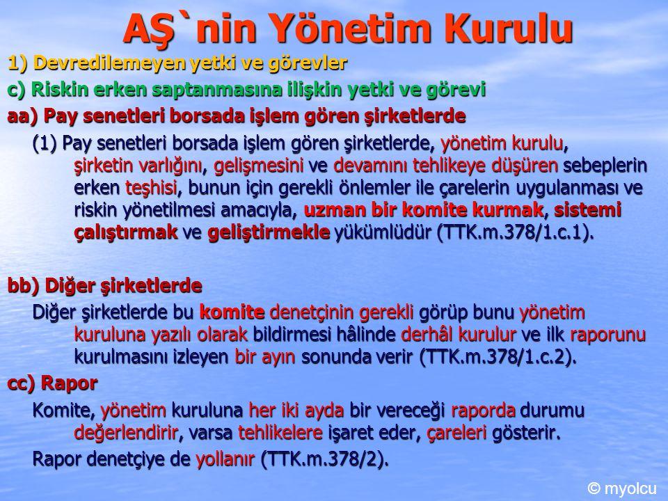 AŞ`nin Yönetim Kurulu 1) Devredilemeyen yetki ve görevler