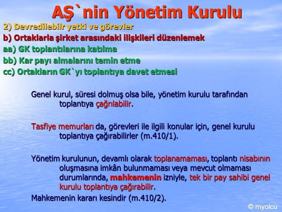 AŞ`nin Yönetim Kurulu 2) Devredilebilr yetki ve görevler
