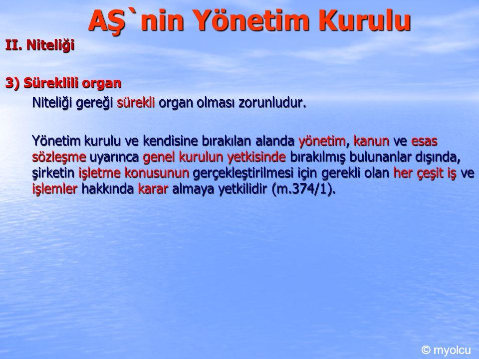 AŞ`nin Yönetim Kurulu II. Niteliği 3) Süreklili organ