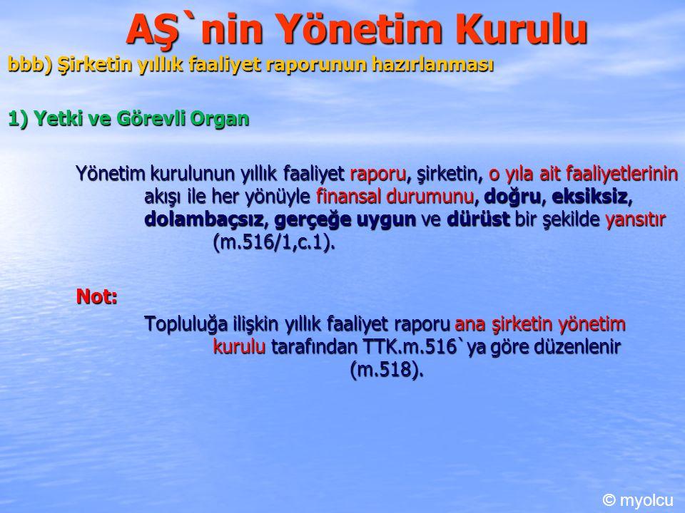 AŞ`nin Yönetim Kurulu bbb) Şirketin yıllık faaliyet raporunun hazırlanması. 1) Yetki ve Görevli Organ.