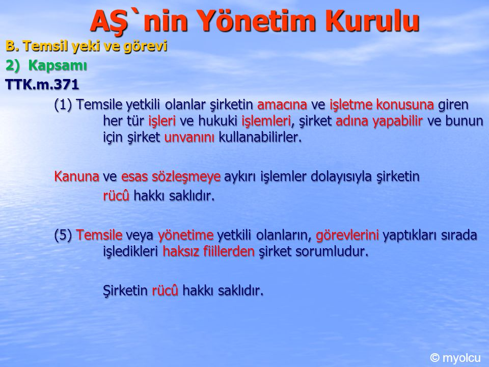 AŞ`nin Yönetim Kurulu B. Temsil yeki ve görevi 2) Kapsamı TTK.m.371