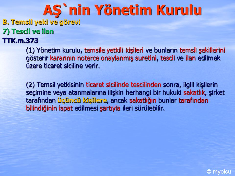 AŞ`nin Yönetim Kurulu B. Temsil yeki ve görevi 7) Tescil ve ilan