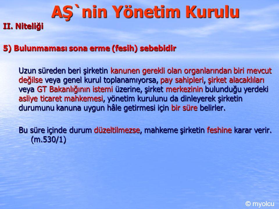 AŞ`nin Yönetim Kurulu II. Niteliği