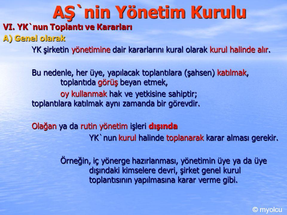 AŞ`nin Yönetim Kurulu VI. YK`nun Toplantı ve Kararları A) Genel olarak