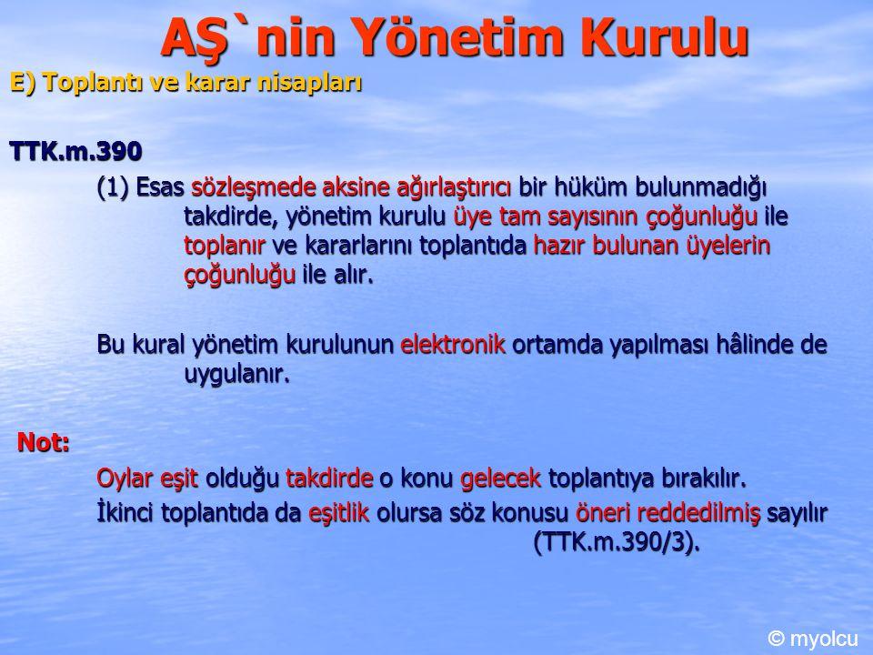 AŞ`nin Yönetim Kurulu E) Toplantı ve karar nisapları TTK.m.390