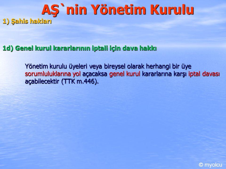 AŞ`nin Yönetim Kurulu 1) Şahis hakları
