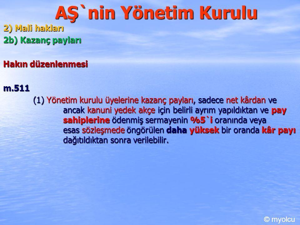 AŞ`nin Yönetim Kurulu 2) Mali hakları 2b) Kazanç payları