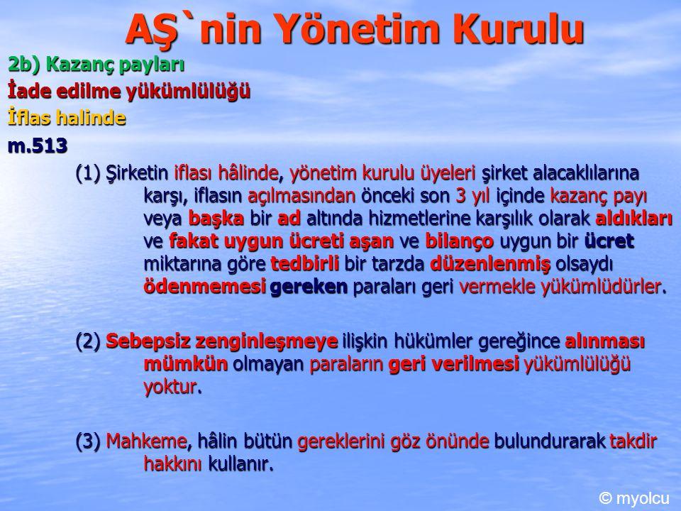 AŞ`nin Yönetim Kurulu 2b) Kazanç payları İade edilme yükümlülüğü