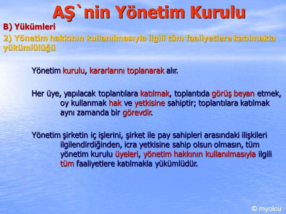 AŞ`nin Yönetim Kurulu B) Yükümleri