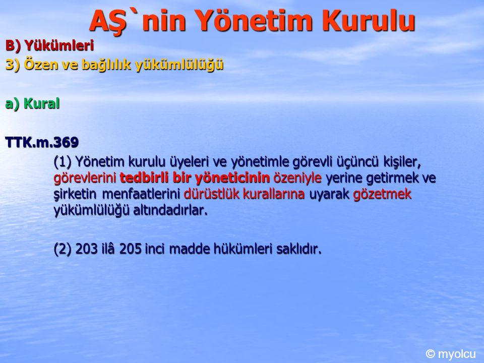 AŞ`nin Yönetim Kurulu B) Yükümleri 3) Özen ve bağlılık yükümlülüğü