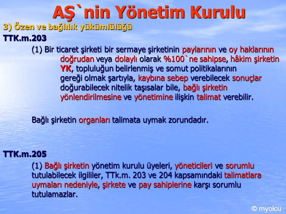 AŞ`nin Yönetim Kurulu 3) Özen ve bağlılık yükümlülüğü TTK.m.203