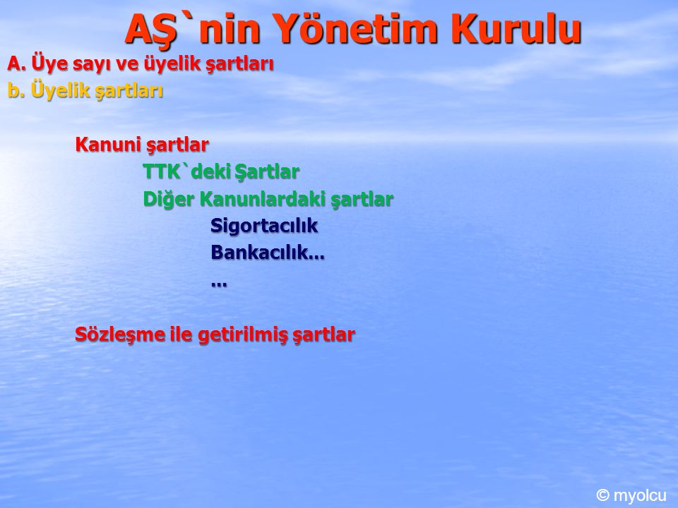 AŞ`nin Yönetim Kurulu A. Üye sayı ve üyelik şartları