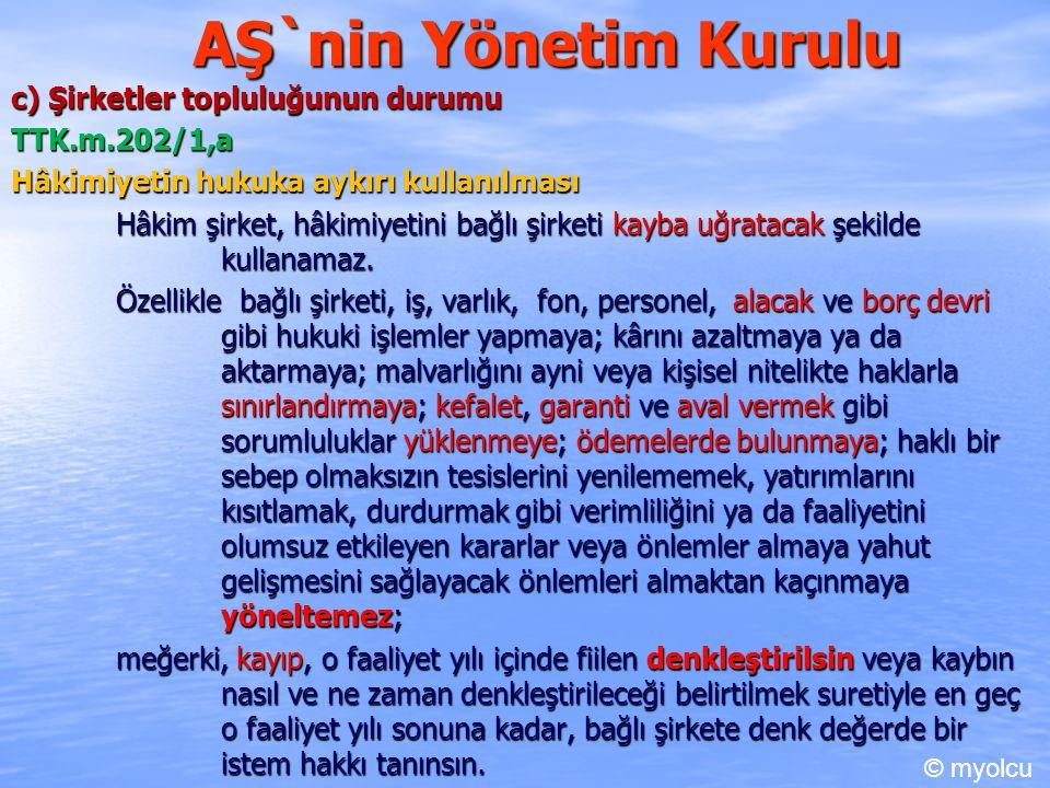 AŞ`nin Yönetim Kurulu c) Şirketler topluluğunun durumu TTK.m.202/1,a