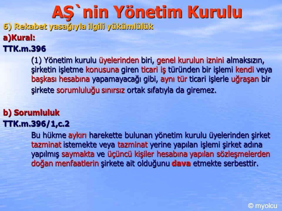 AŞ`nin Yönetim Kurulu 6) Rekabet yasağıyla ilgili yükümlülük a)Kural: