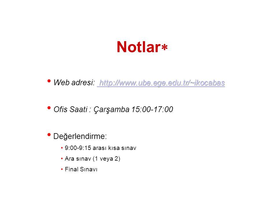 Notlar Web adresi: http://www.ube.ege.edu.tr/~ikocabas